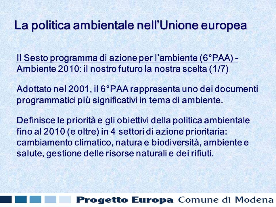 Il Sesto programma di azione per lambiente (6°PAA) - Ambiente 2010: il nostro futuro la nostra scelta (1/7) Adottato nel 2001, il 6°PAA rappresenta uno dei documenti programmatici più significativi in tema di ambiente.