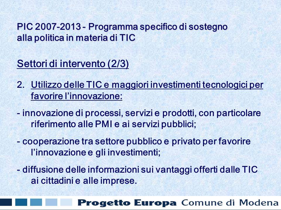 Settori di intervento (2/3) 2.Utilizzo delle TIC e maggiori investimenti tecnologici per favorire linnovazione: - innovazione di processi, servizi e p