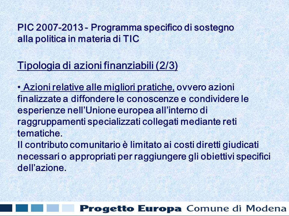 Tipologia di azioni finanziabili (2/3) Azioni relative alle migliori pratiche, ovvero azioni finalizzate a diffondere le conoscenze e condividere le e