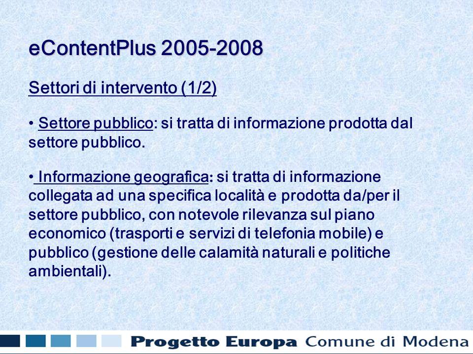 Settori di intervento (1/2) Settore pubblico: si tratta di informazione prodotta dal settore pubblico.