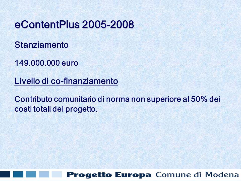 Stanziamento 149.000.000 euro Livello di co-finanziamento Contributo comunitario di norma non superiore al 50% dei costi totali del progetto.