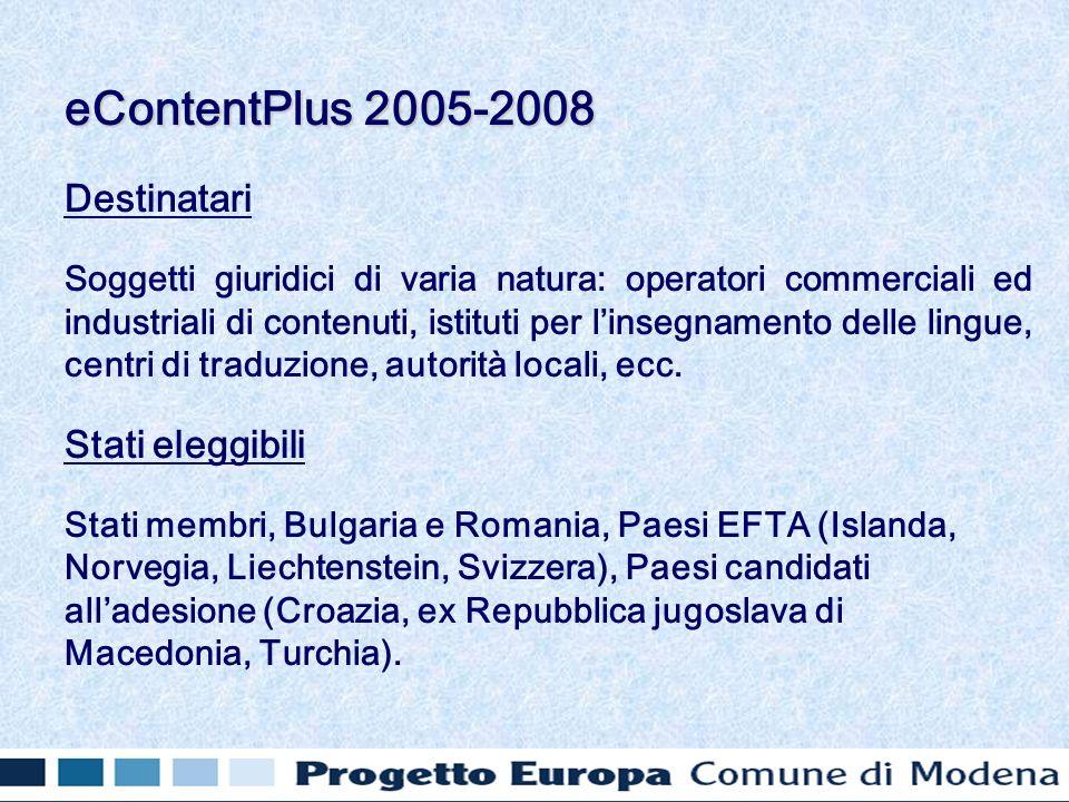 Destinatari Soggetti giuridici di varia natura: operatori commerciali ed industriali di contenuti, istituti per linsegnamento delle lingue, centri di