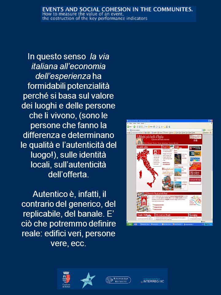 In questo senso la via italiana alleconomia dellesperienza ha formidabili potenzialità perché si basa sul valore dei luoghi e delle persone che li viv