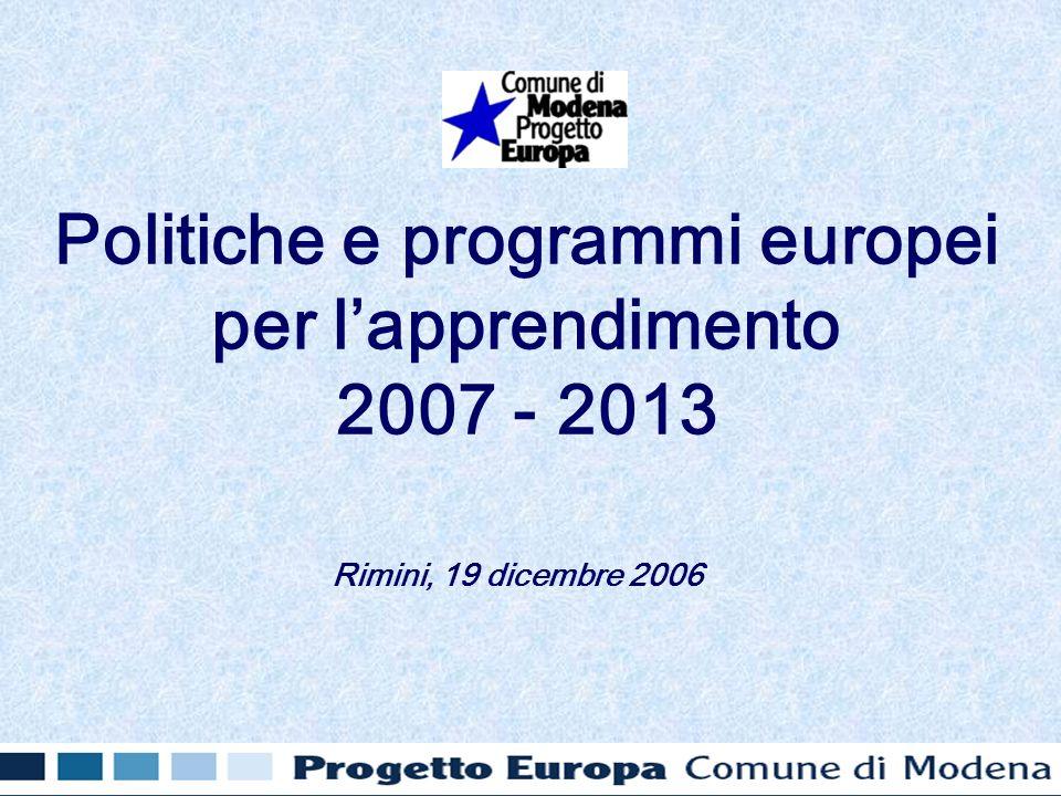 Politiche e programmi europei per lapprendimento 2007 - 2013 Rimini, 19 dicembre 2006