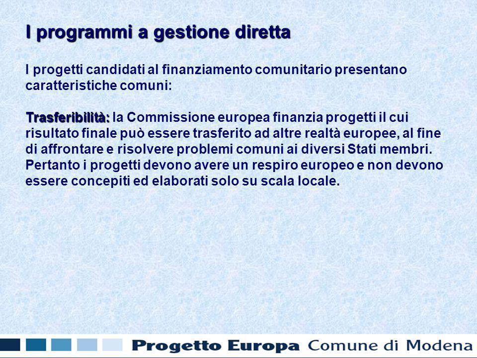 I progetti candidati al finanziamento comunitario presentano caratteristiche comuni: Trasferibilità: Trasferibilità: la Commissione europea finanzia progetti il cui risultato finale può essere trasferito ad altre realtà europee, al fine di affrontare e risolvere problemi comuni ai diversi Stati membri.