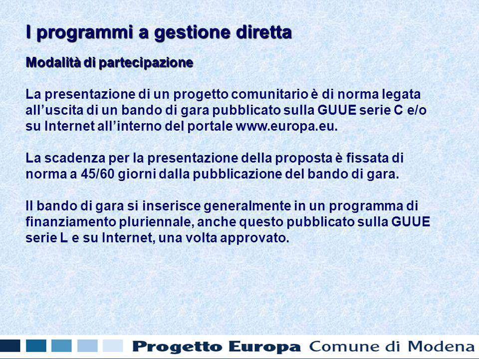 Modalità di partecipazione La presentazione di un progetto comunitario è di norma legata alluscita di un bando di gara pubblicato sulla GUUE serie C e/o su Internet allinterno del portale www.europa.eu.