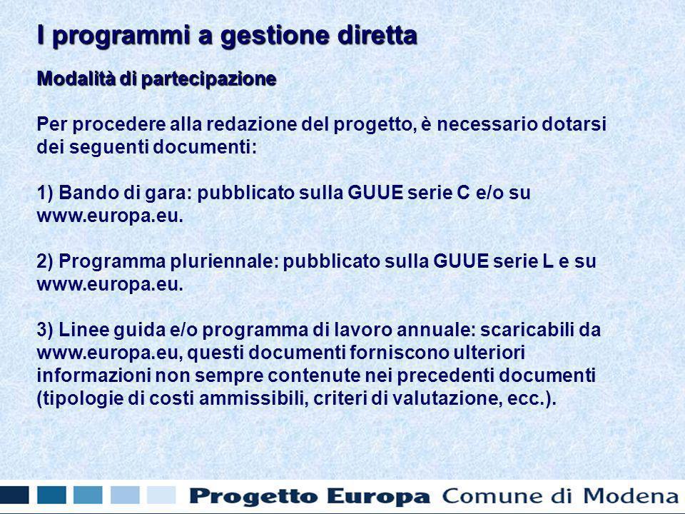 Modalità di partecipazione Per procedere alla redazione del progetto, è necessario dotarsi dei seguenti documenti: 1) Bando di gara: pubblicato sulla GUUE serie C e/o su www.europa.eu.