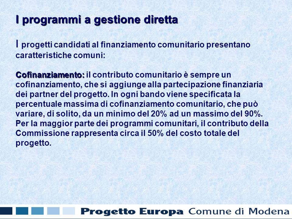 I progetti candidati al finanziamento comunitario presentano caratteristiche comuni: Cofinanziamento: Cofinanziamento: il contributo comunitario è sempre un cofinanziamento, che si aggiunge alla partecipazione finanziaria dei partner del progetto.