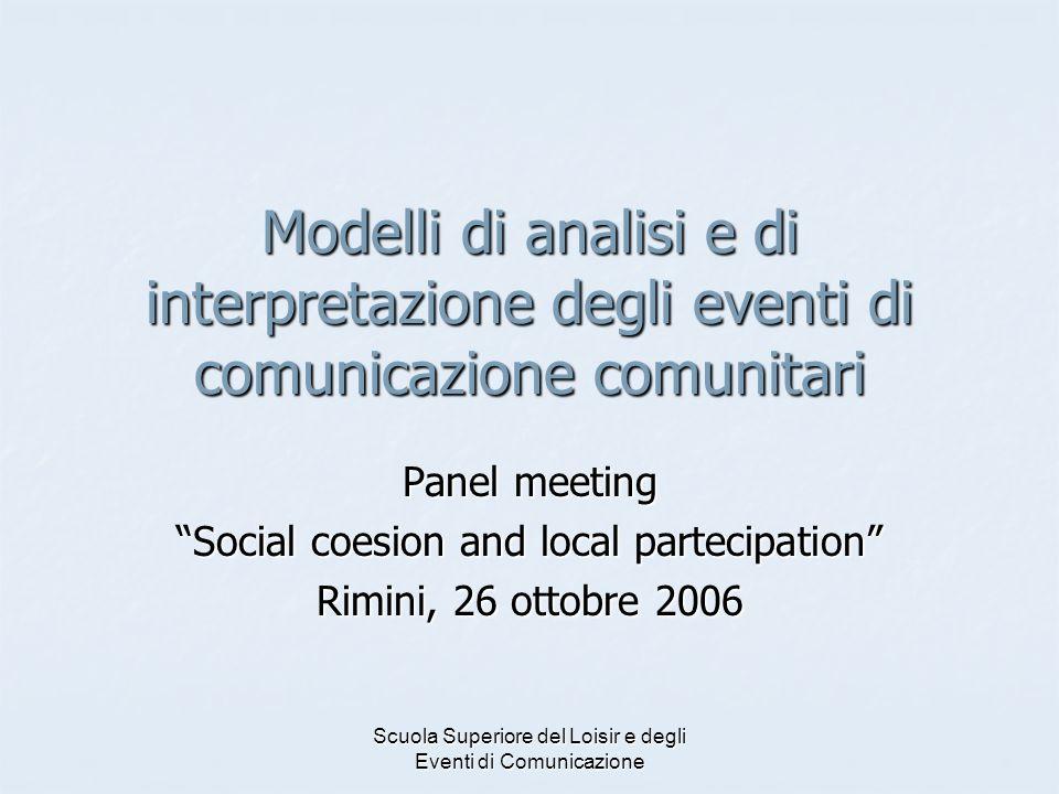 Scuola Superiore del Loisir e degli Eventi di Comunicazione Modelli di analisi e di interpretazione degli eventi di comunicazione comunitari Panel mee