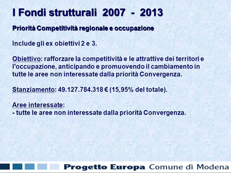 Priorità Competitività regionale e occupazione Include gli ex obiettivi 2 e 3.