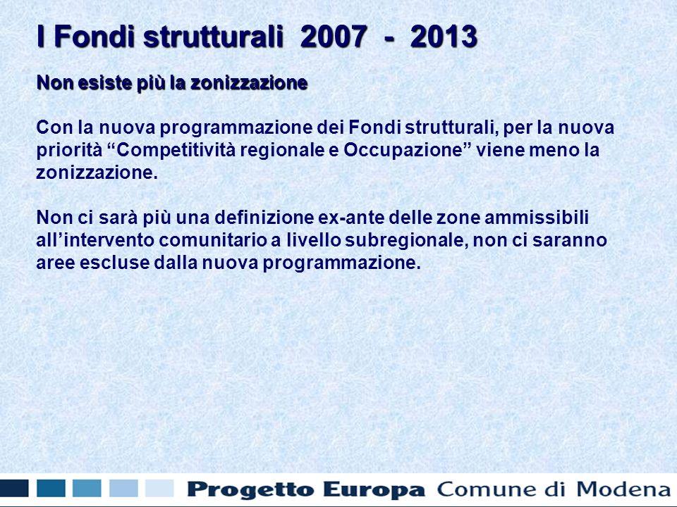 Non esiste più la zonizzazione Con la nuova programmazione dei Fondi strutturali, per la nuova priorità Competitività regionale e Occupazione viene meno la zonizzazione.