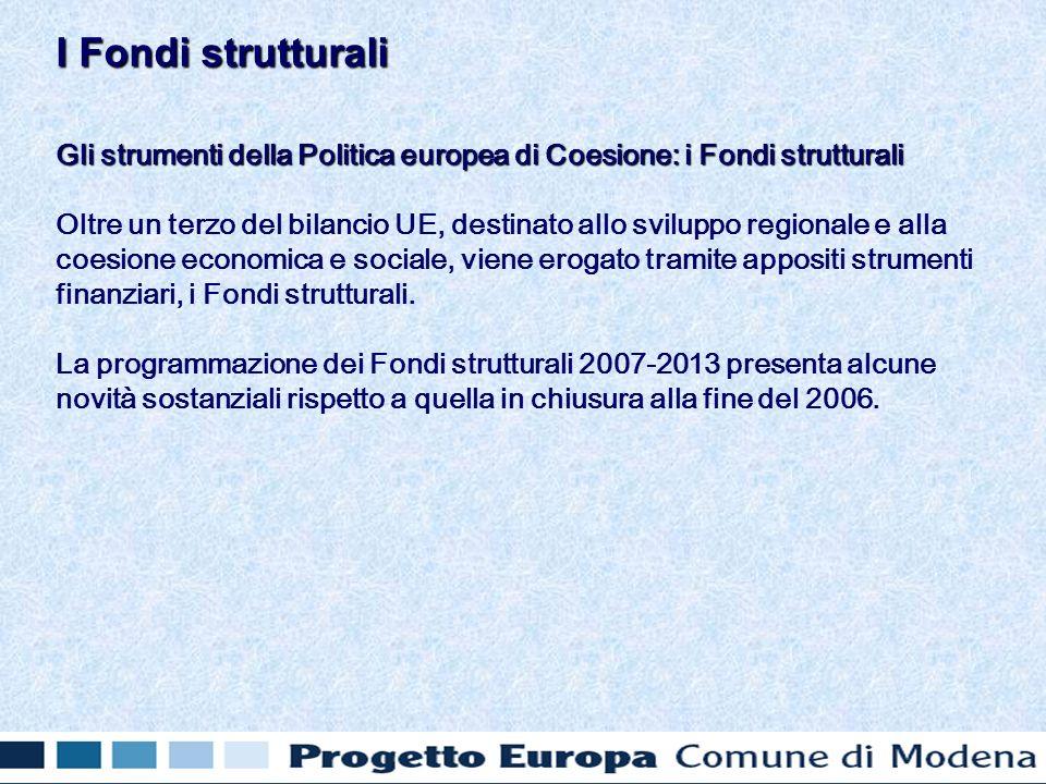 Gli strumenti della Politica europea di Coesione: i Fondi strutturali Oltre un terzo del bilancio UE, destinato allo sviluppo regionale e alla coesione economica e sociale, viene erogato tramite appositi strumenti finanziari, i Fondi strutturali.