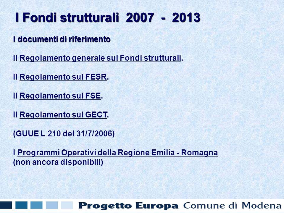 I documenti di riferimento Il Regolamento generale sui Fondi strutturali.