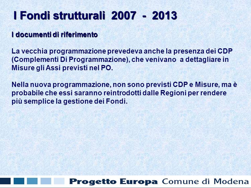 I documenti di riferimento La vecchia programmazione prevedeva anche la presenza dei CDP (Complementi Di Programmazione), che venivano a dettagliare in Misure gli Assi previsti nel PO.