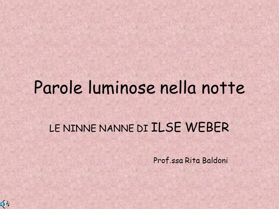 Parole luminose nella notte LE NINNE NANNE DI ILSE WEBER Prof.ssa Rita Baldoni