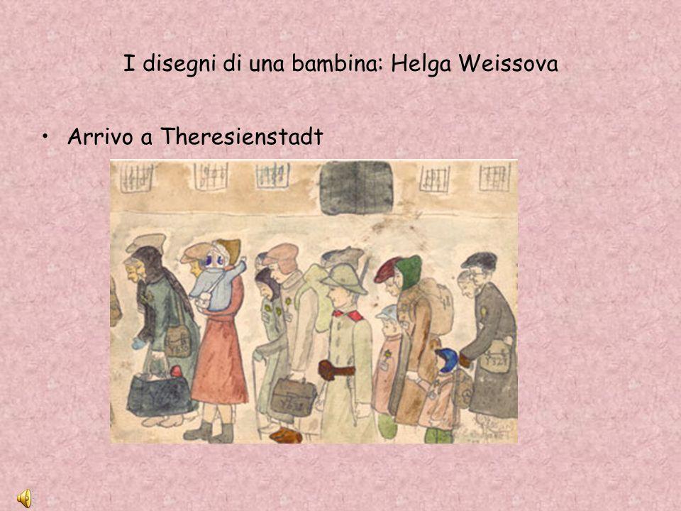I disegni di una bambina: Helga Weissova Arrivo a Theresienstadt
