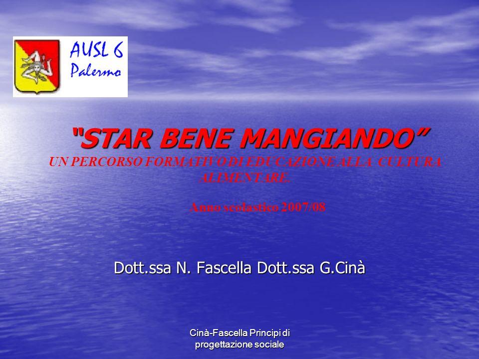 Cinà-Fascella Principi di progettazione sociale STAR BENE MANGIANDO STAR BENE MANGIANDO UN PERCORSO FORMATIVO DI EDUCAZIONE ALLA CULTURA ALIMENTARE.