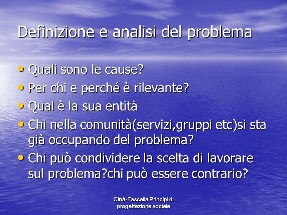 Cinà-Fascella Principi di progettazione sociale Definizione e analisi del problema Quali sono le cause.