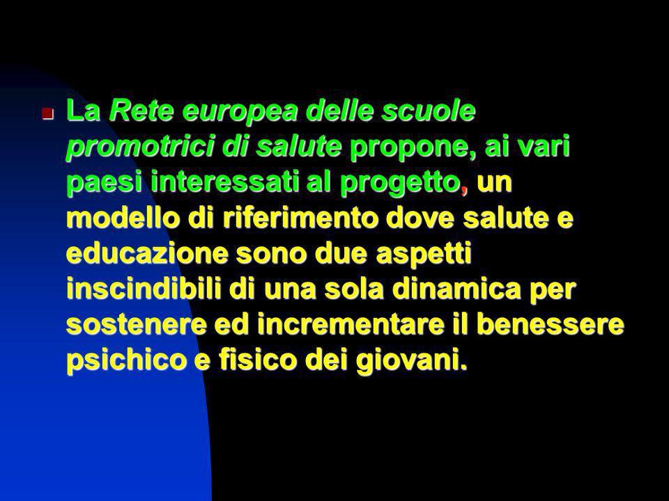 La Rete europea delle scuole promotrici di salute propone, ai vari paesi interessati al progetto, un modello di riferimento dove salute e educazione s