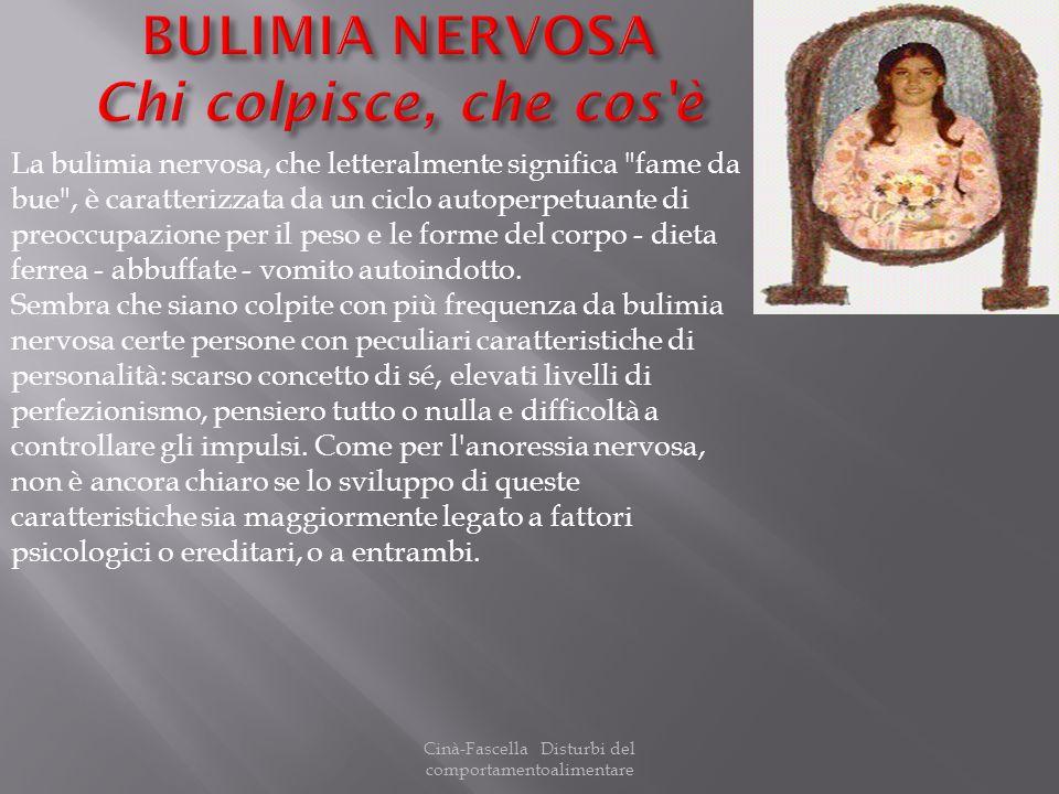 Cinà-Fascella Disturbi del comportamentoalimentare La bulimia nervosa, che letteralmente significa
