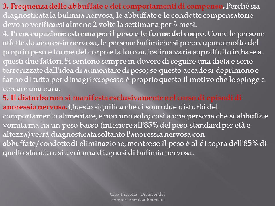 Cinà-Fascella Disturbi del comportamentoalimentare 3. Frequenza delle abbuffate e dei comportamenti di compenso. Perché sia diagnosticata la bulimia n