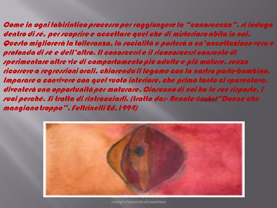 Cinà-Fascella Disturbi del comportamentoalimentare Ö ckel Come in ogni labirintico processo per raggiungere la conoscenza, si indaga dentro di sé, per