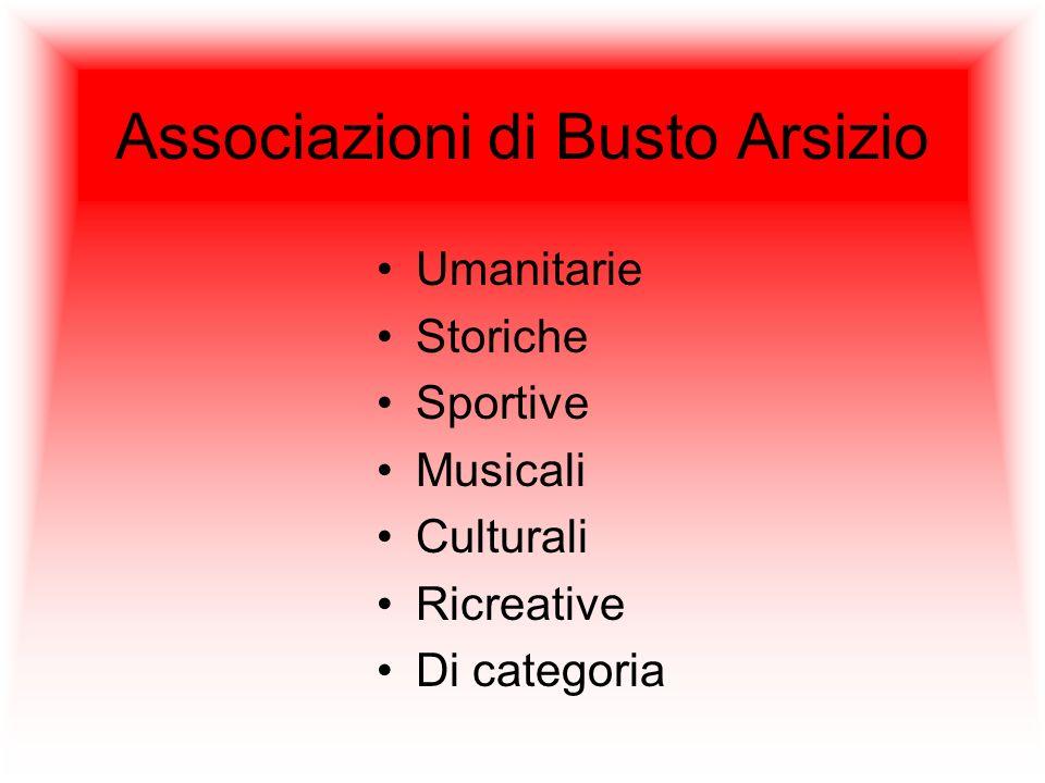 Associazioni di Busto Arsizio Umanitarie Storiche Sportive Musicali Culturali Ricreative Di categoria