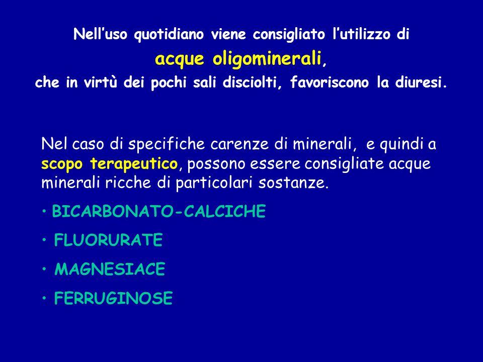 Nel caso di specifiche carenze di minerali, e quindi a scopo terapeutico, possono essere consigliate acque minerali ricche di particolari sostanze. BI