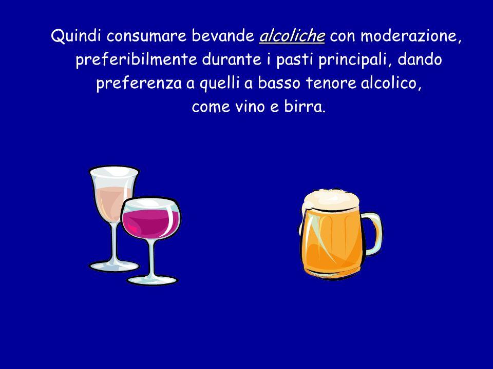 alcoliche Quindi consumare bevande alcoliche con moderazione, preferibilmente durante i pasti principali, dando preferenza a quelli a basso tenore alc