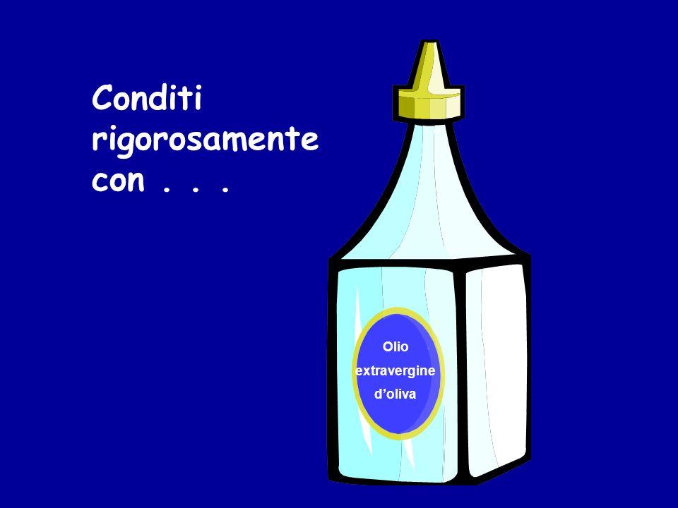 Olio extravergine doliva Conditi rigorosamente con...