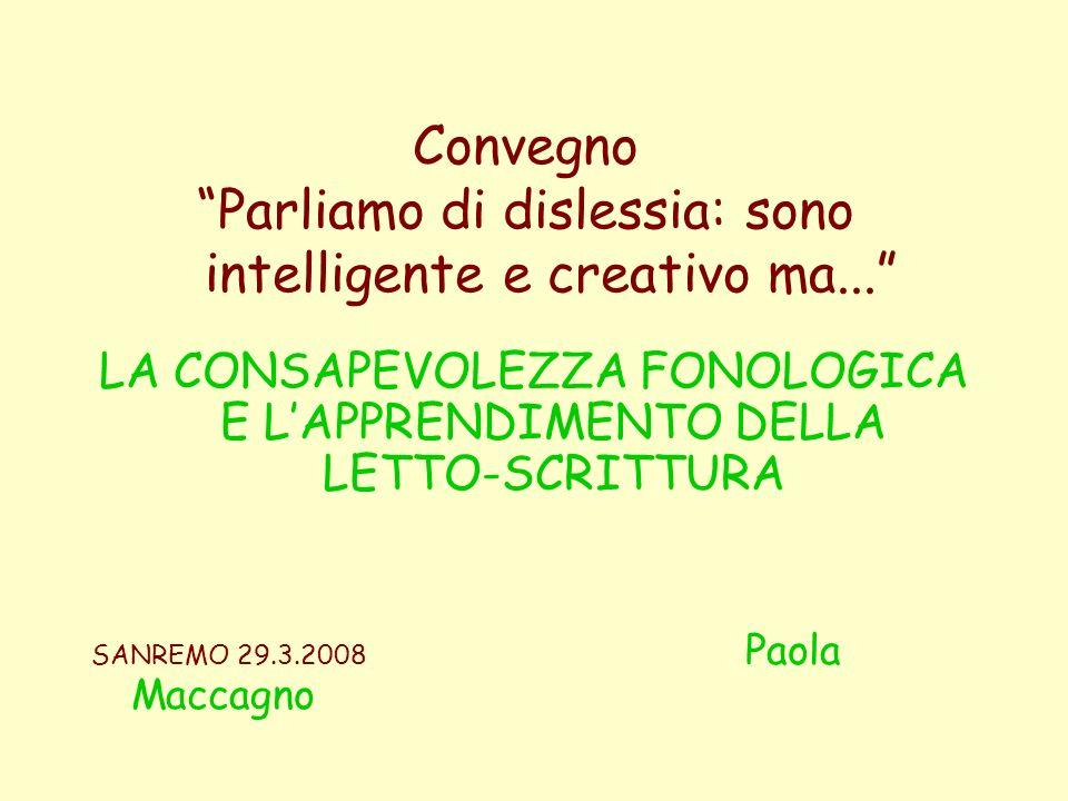 Convegno Parliamo di dislessia: sono intelligente e creativo ma... LA CONSAPEVOLEZZA FONOLOGICA E LAPPRENDIMENTO DELLA LETTO-SCRITTURA SANREMO 29.3.20