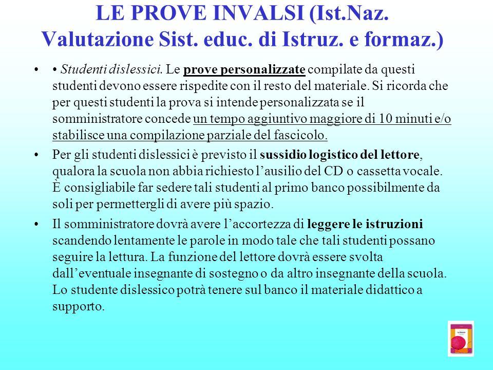 LE PROVE INVALSI (Ist.Naz. Valutazione Sist. educ. di Istruz. e formaz.) Studenti dislessici. Le prove personalizzate compilate da questi studenti dev