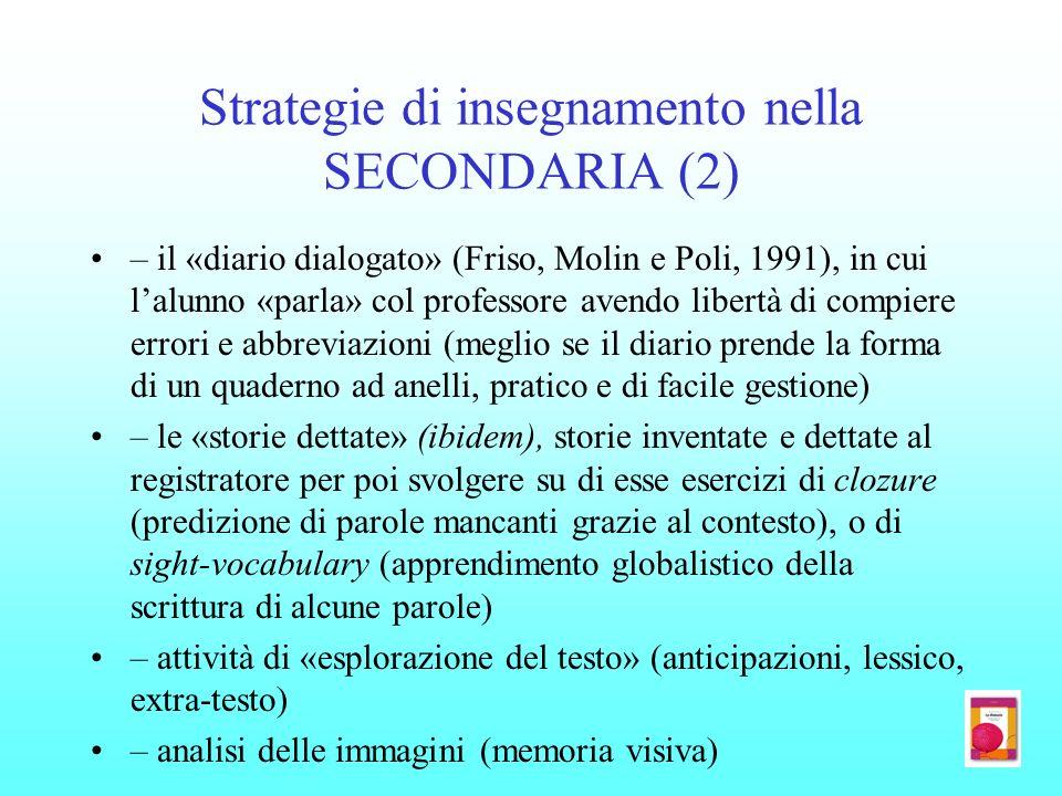 Strategie di insegnamento nella SECONDARIA (2) – il «diario dialogato» (Friso, Molin e Poli, 1991), in cui lalunno «parla» col professore avendo liber