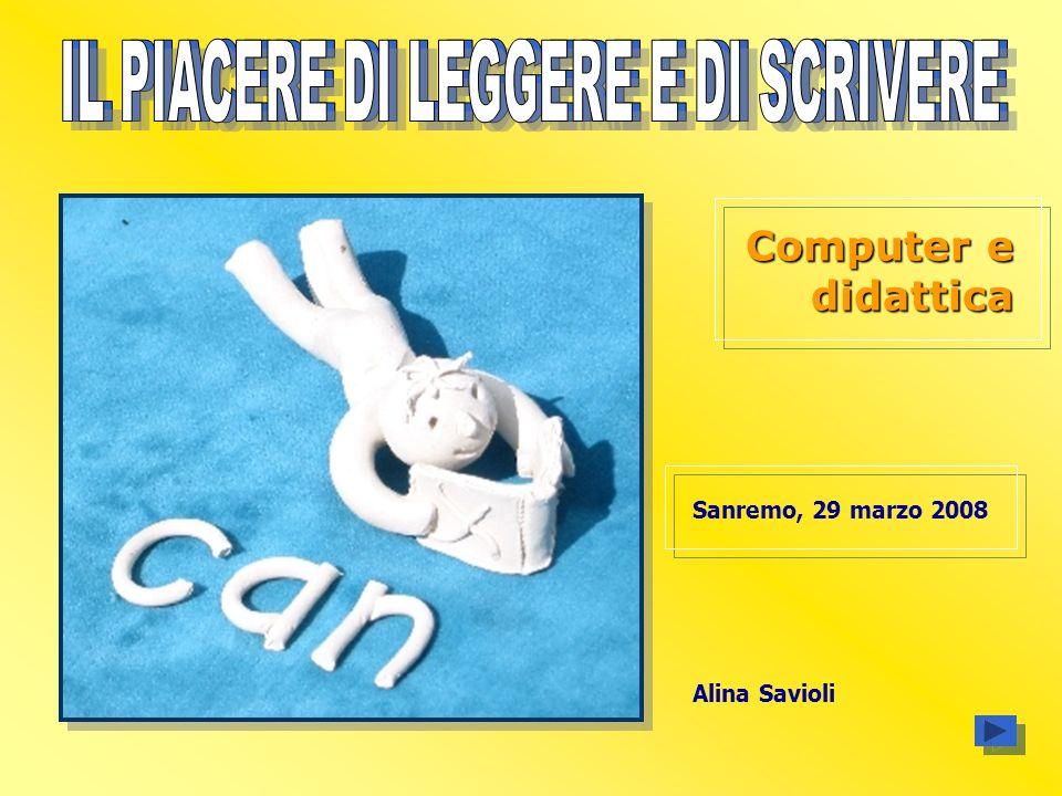 Computer e didattica Sanremo, 29 marzo 2008 Alina Savioli