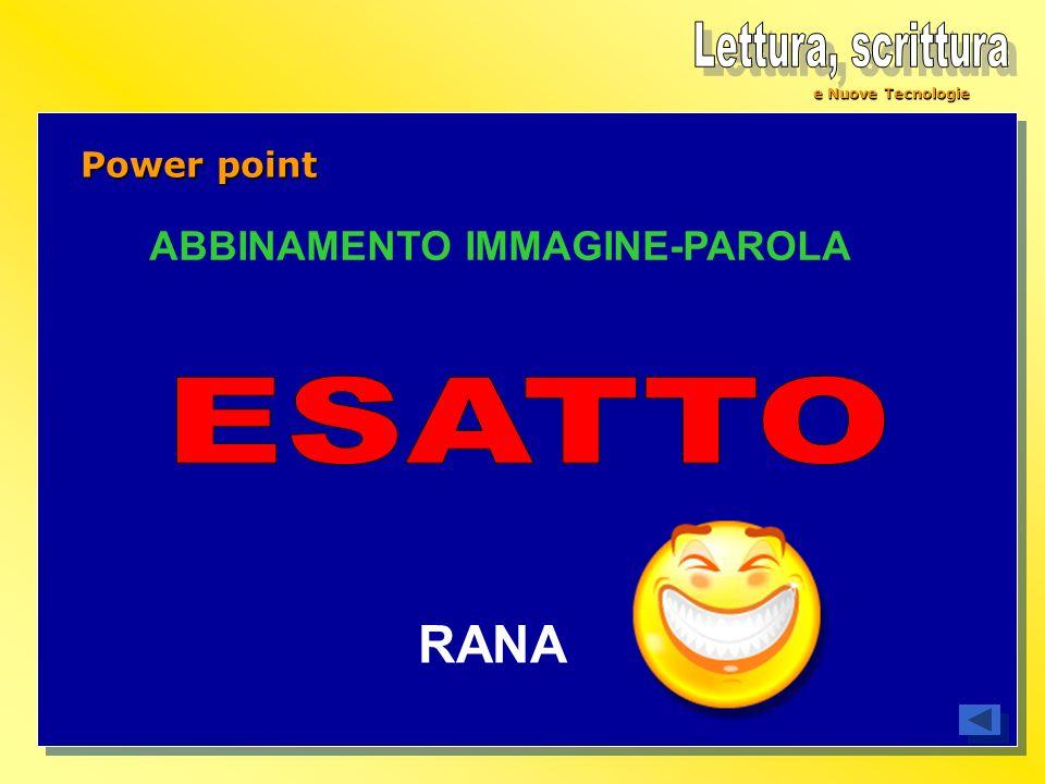 e Nuove Tecnologie Power point ABBINAMENTO IMMAGINE-PAROLA RANA