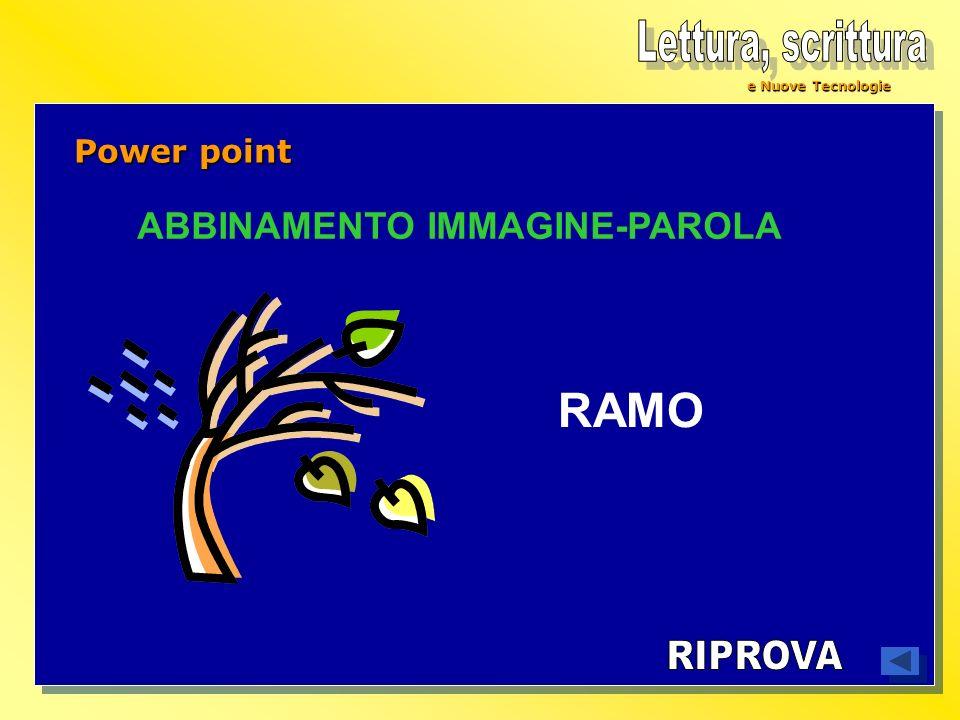 e Nuove Tecnologie Power point ABBINAMENTO IMMAGINE-PAROLA RAMO