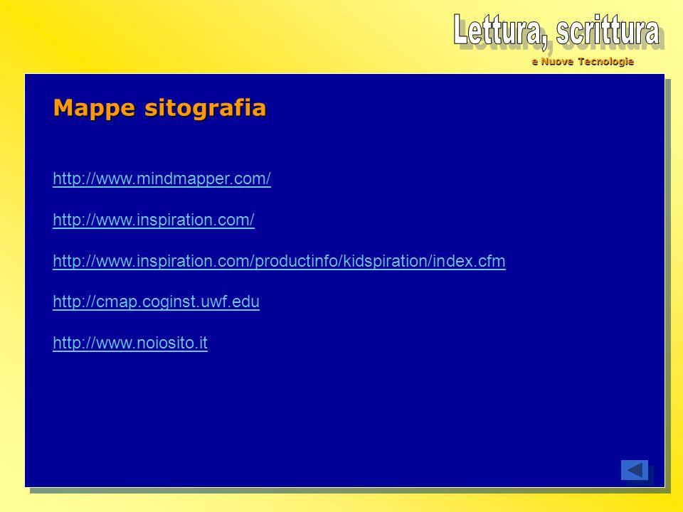 e Nuove Tecnologie Mappe sitografia http://www.mindmapper.com/ http://www.inspiration.com/ http://www.inspiration.com/productinfo/kidspiration/index.c