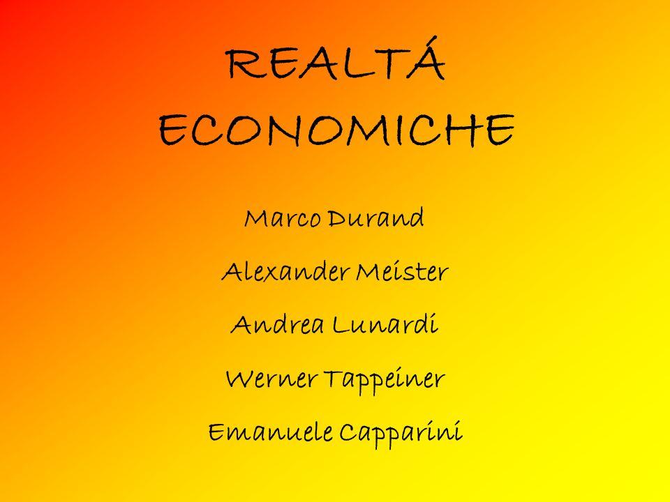 REALTÁ ECONOMICHE Marco Durand Alexander Meister Andrea Lunardi Werner Tappeiner Emanuele Capparini