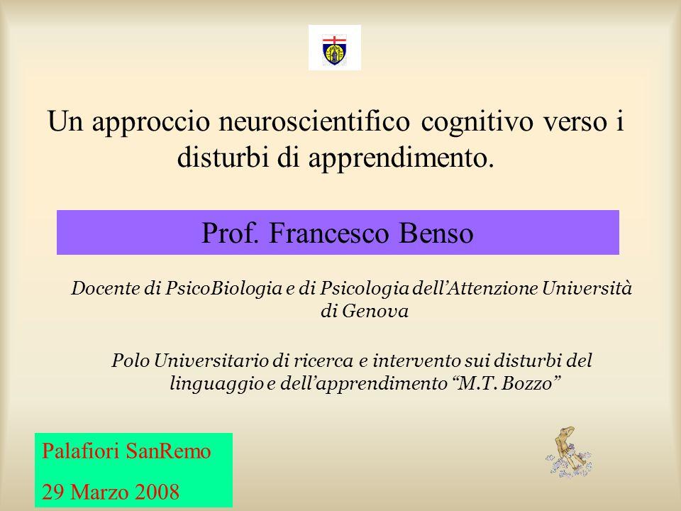 Un approccio neuroscientifico cognitivo verso i disturbi di apprendimento. Docente di PsicoBiologia e di Psicologia dellAttenzione Università di Genov