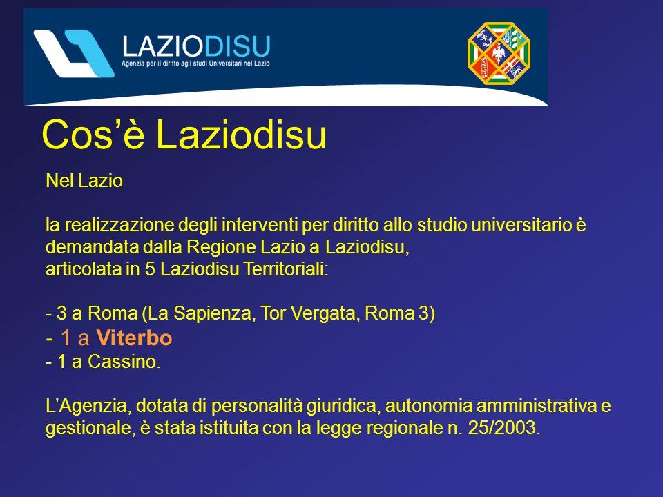 Cosè Laziodisu Nel Lazio la realizzazione degli interventi per diritto allo studio universitario è demandata dalla Regione Lazio a Laziodisu, articolata in 5 Laziodisu Territoriali: - 3 a Roma (La Sapienza, Tor Vergata, Roma 3) - 1 a Viterbo - 1 a Cassino.