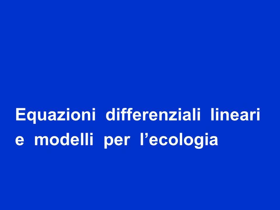 Equazioni differenziali lineari e modelli per lecologia