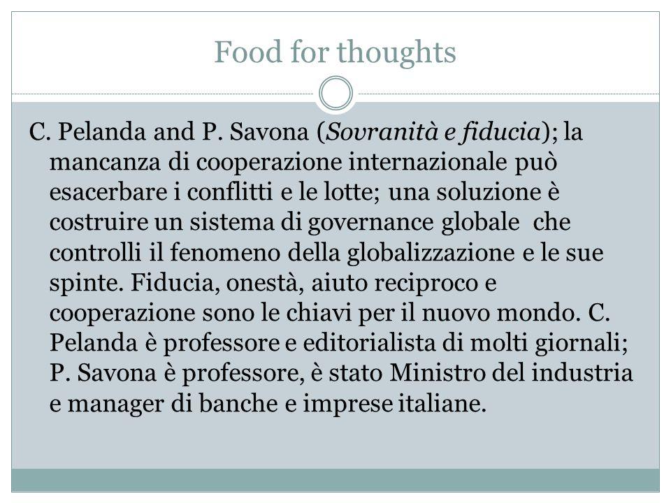 Food for thoughts C. Pelanda and P. Savona (Sovranità e fiducia); la mancanza di cooperazione internazionale può esacerbare i conflitti e le lotte; un