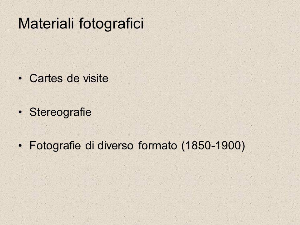 Materiali fotografici Cartes de visite Stereografie Fotografie di diverso formato (1850-1900).