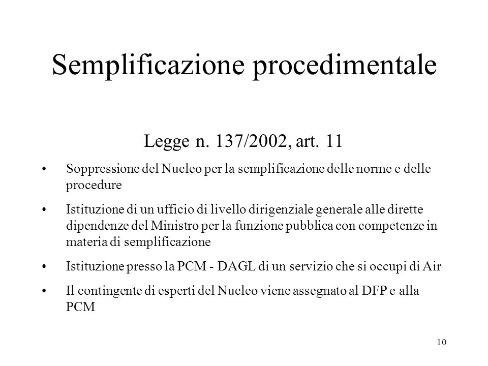 10 Semplificazione procedimentale Legge n. 137/2002, art.