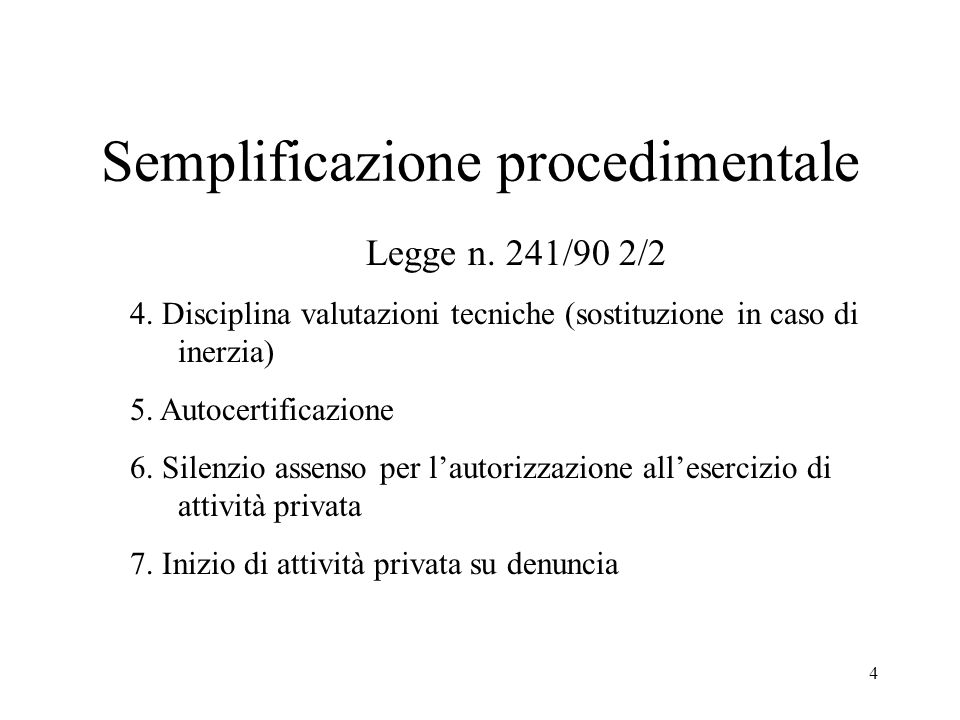 4 Semplificazione procedimentale Legge n. 241/90 2/2 4.