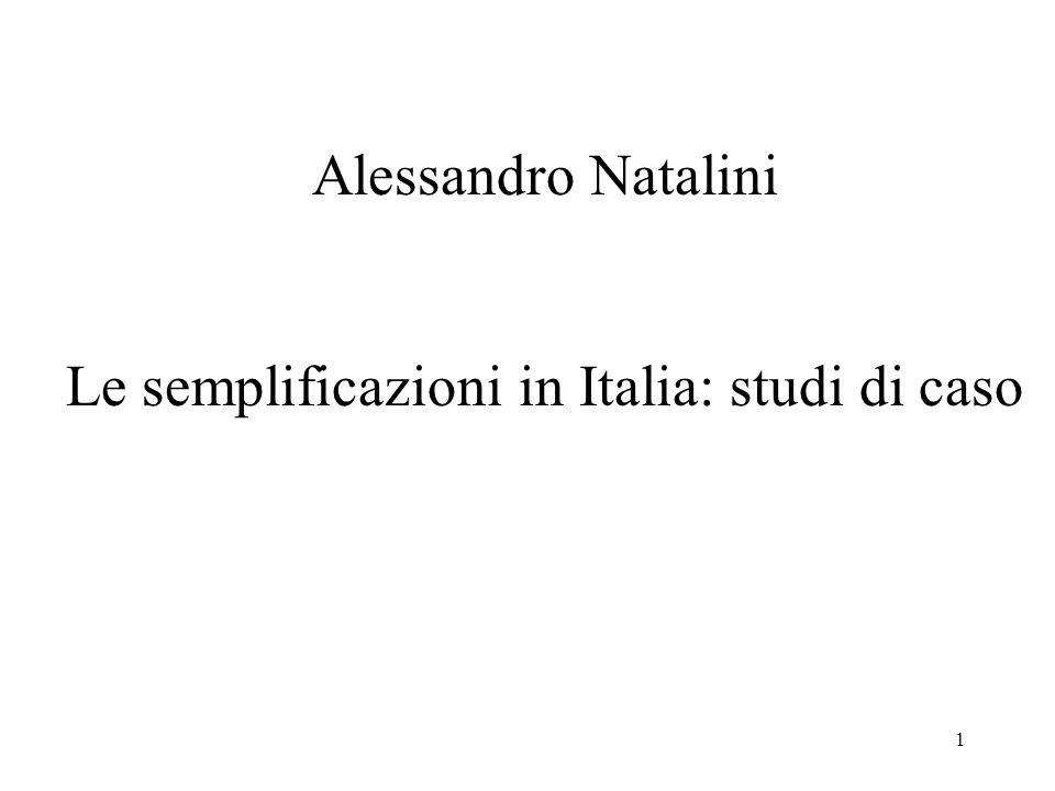 1 Alessandro Natalini Le semplificazioni in Italia: studi di caso