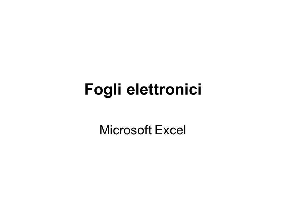 Fogli elettronici Microsoft Excel