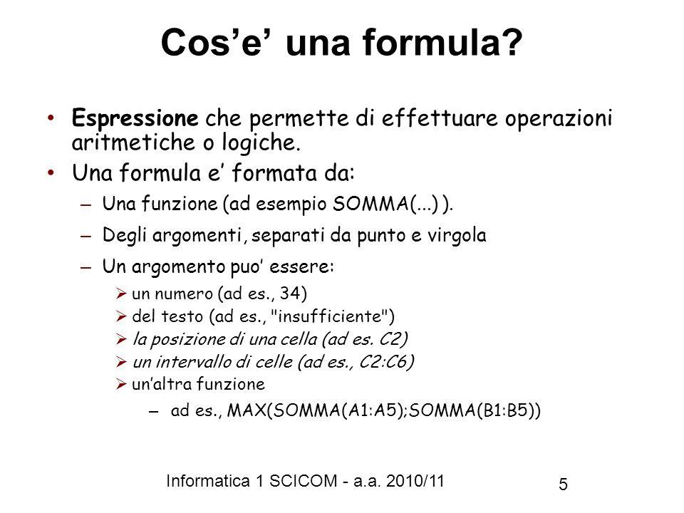 Informatica 1 SCICOM - a.a.2010/11 5 Cose una formula.
