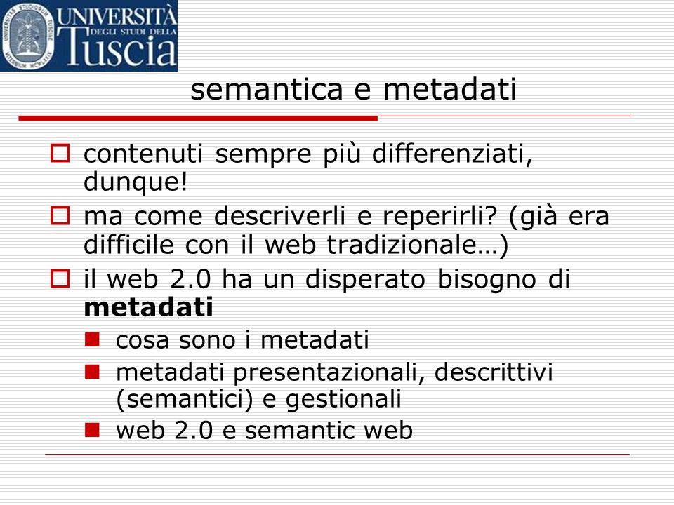 semantica e metadati contenuti sempre più differenziati, dunque.