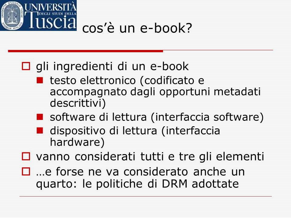 Un po di storia fine anni 70: e-book = testo elettronico di un libro fine anni 90: lettori dedicati 2001: il grande flop 2004-2005: e-book = testo ele